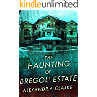 The Haunting of Bregoli Estate (A Riveting Haunted House Mystery Series Book 18) book cover