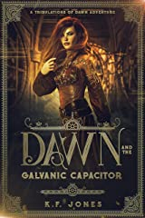 Dawn and The Galvanic Capacitor Kindle Edition