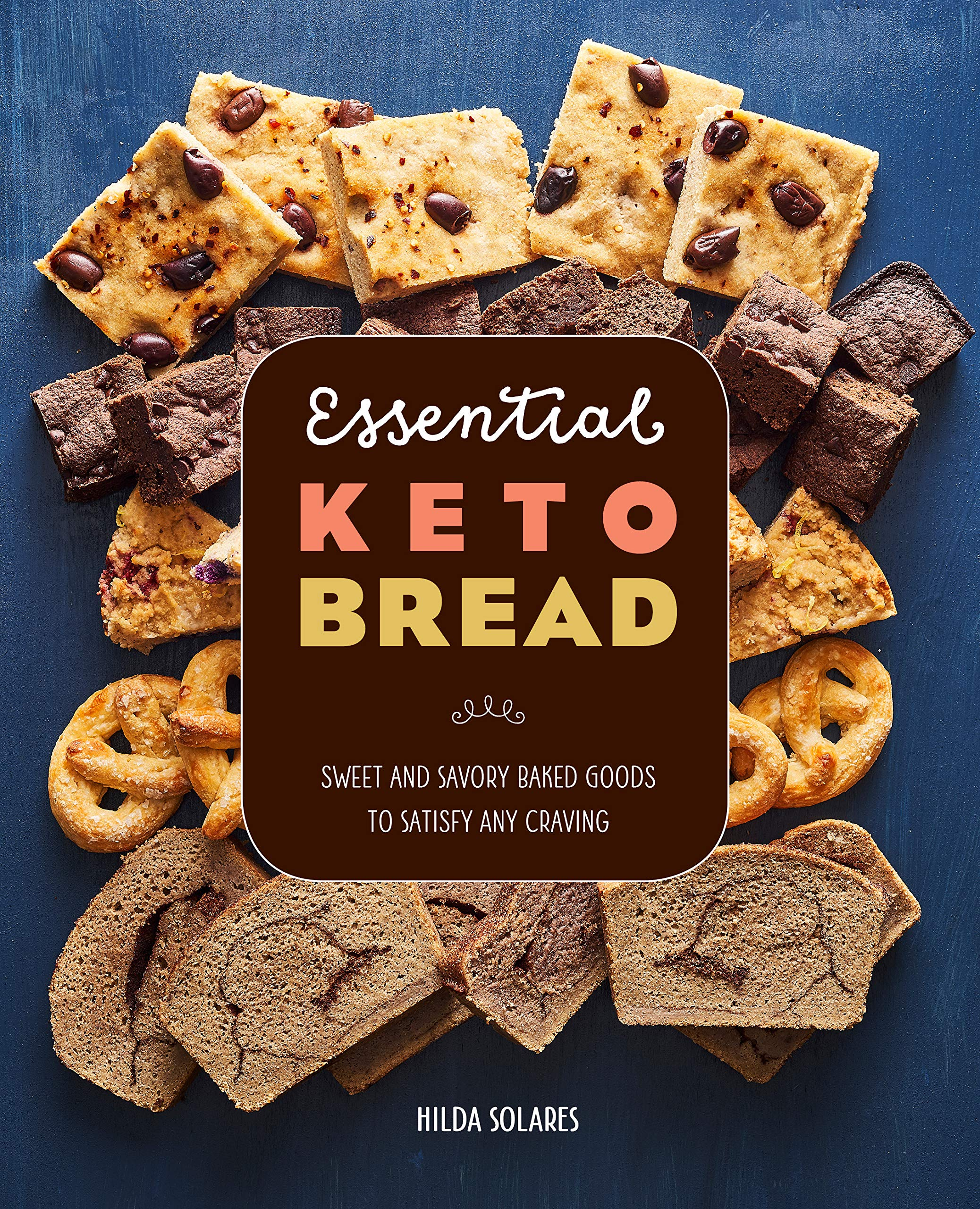 Essential Keto Bread: Sweet and Savory Baked Goods to Satisfy Any Craving 1
