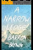 A Narrow Ledge (Kindle Single)