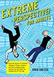 Extreme Perspective! For Artists: Learn the Secrets of Curvilinear, Cylindrical, Fisheye, Isometric, and Other Amazing Drawing Systems that Will Make Your Drawings Pop Off the Page