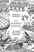 La Guerra Futura: Un Estudio Sobre El Pasado Y El