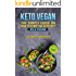 Keto Vegan: The Simple Guide on How To Start The Keto Diet As a Vegan