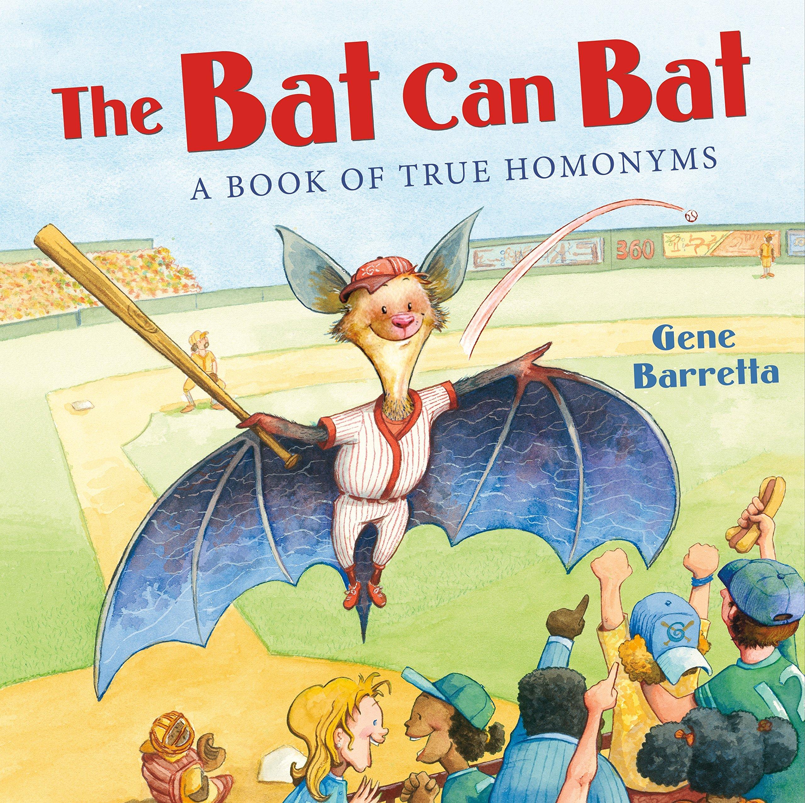 Read Online The Bat Can Bat: A Book of True Homonyms PDF