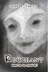 Recreant: What are you afraid of? Kindle Edition