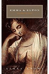 Emma & Elton: Something Truly Horrid (Twisted Austen Book 1) Kindle Edition