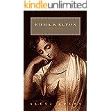 Emma & Elton: Something Truly Horrid (Twisted Austen Book 1)
