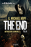 The End 6 - Auf Messers Schneide: Thriller - US-Bestseller-Serie