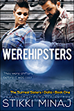 Werehipsters: The Surreal Sisters (BBW Billionaire Shifter Menage) (Dalia Surreal Book 1)