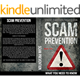 How To Prevent Scams From Happening To You: Book 2 of The Series Scam Prevention What You Need To Know