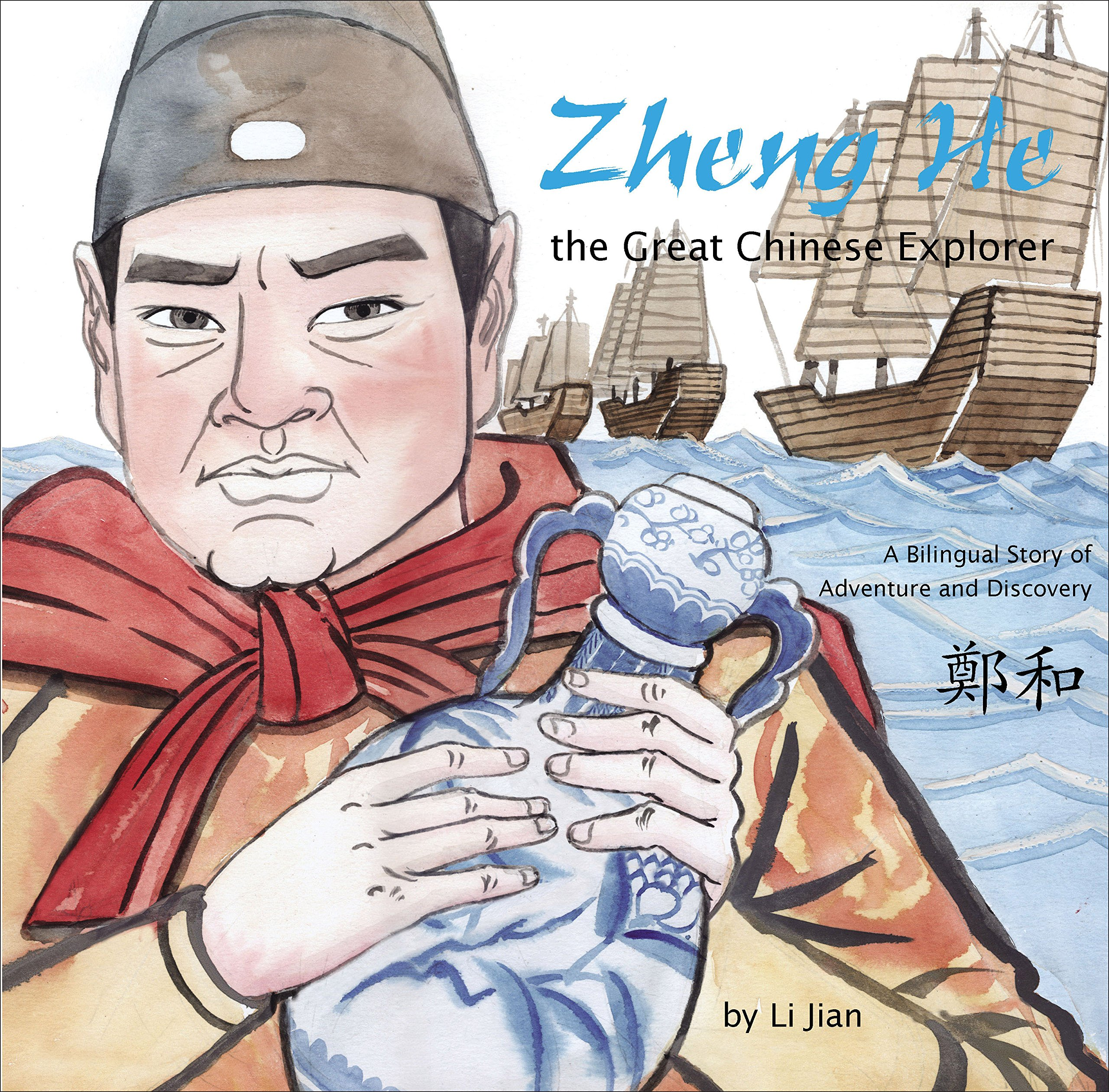 Zheng He, The Great Chinese Explorer: A Bilingual Story of Adventure and Discovery (Chinese and English) by Shanghai Press