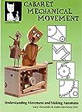 Cabaret Mechanical Movement: Understanding Movement and Making Automata