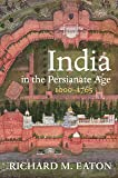 India in the Persianate Age: 1000–1765