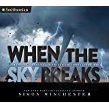 When the Sky Breaks: Hurricanes, Tornadoes, and the Worst Weather in the World (Smithsonian)
