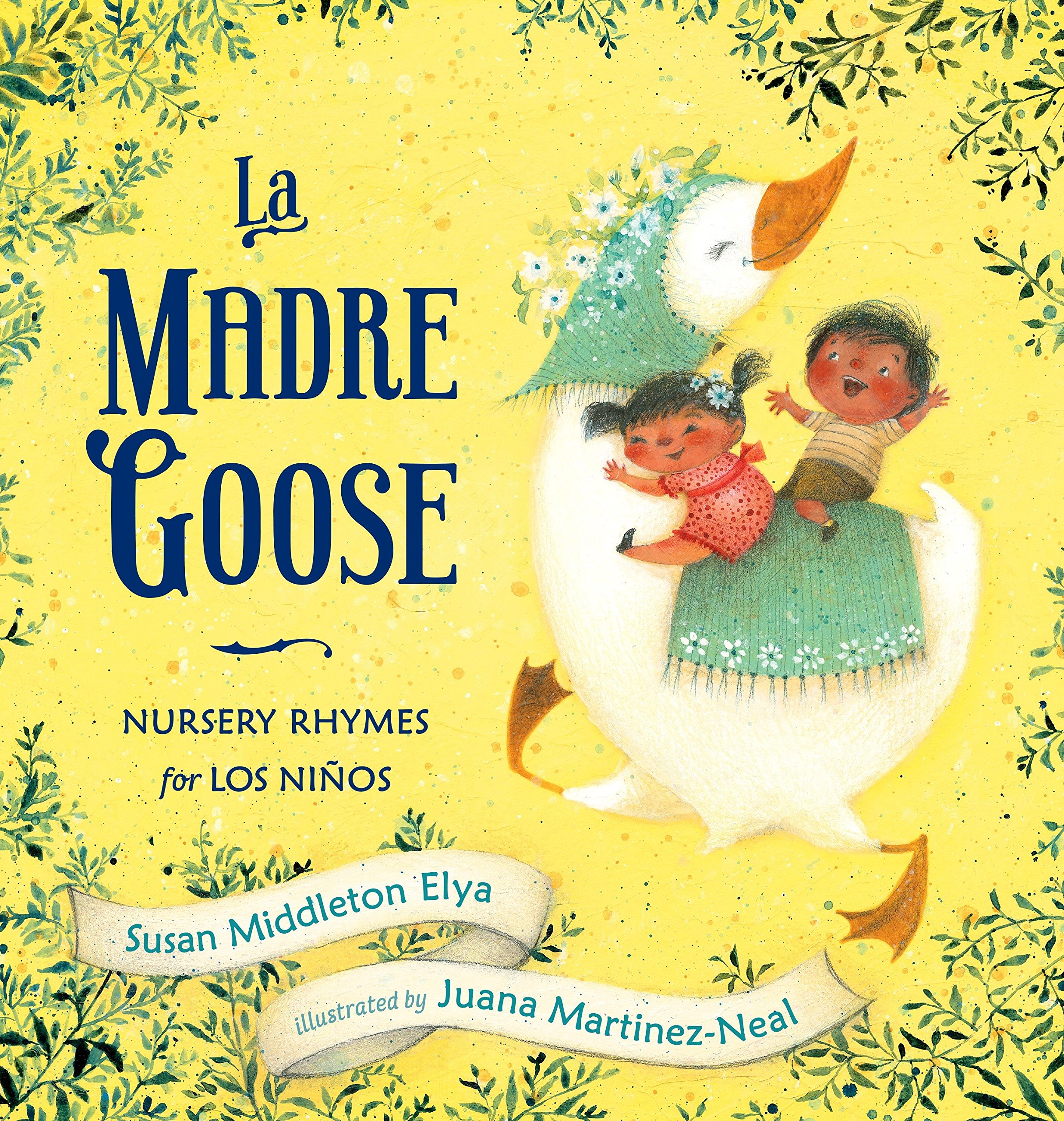 Amazon.com: La Madre Goose: Nursery Rhymes for los Niños (9780399251573): Elya, Susan Middleton, Martinez-Neal, Juana: Books