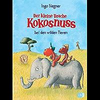 Der kleine Drache Kokosnuss bei den wilden Tieren (Die Abenteuer des kleinen Drachen Kokosnuss 25) (German Edition)