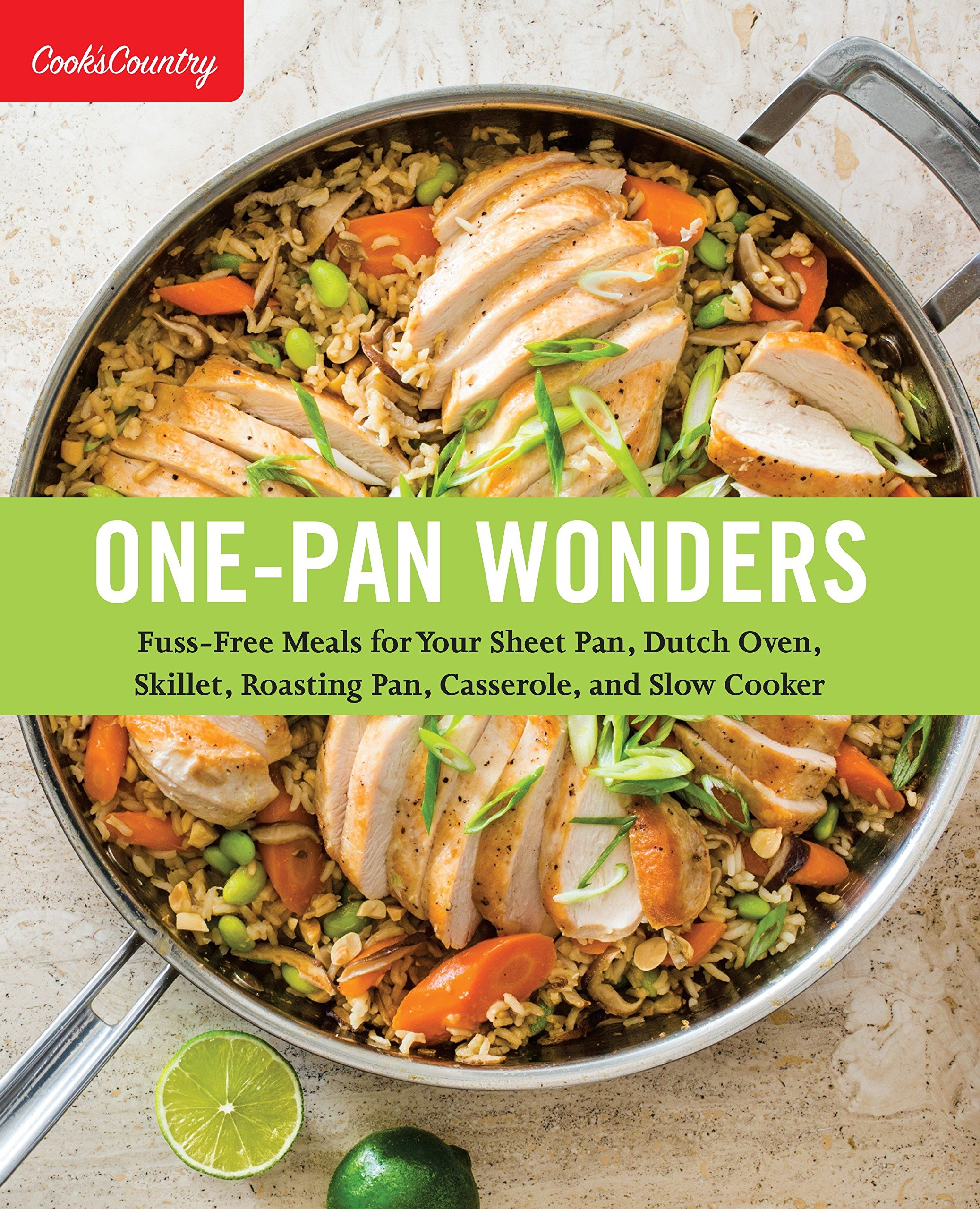 One Pan Wonders Fuss Free Meals For Your Sheet Pan Dutch Oven
