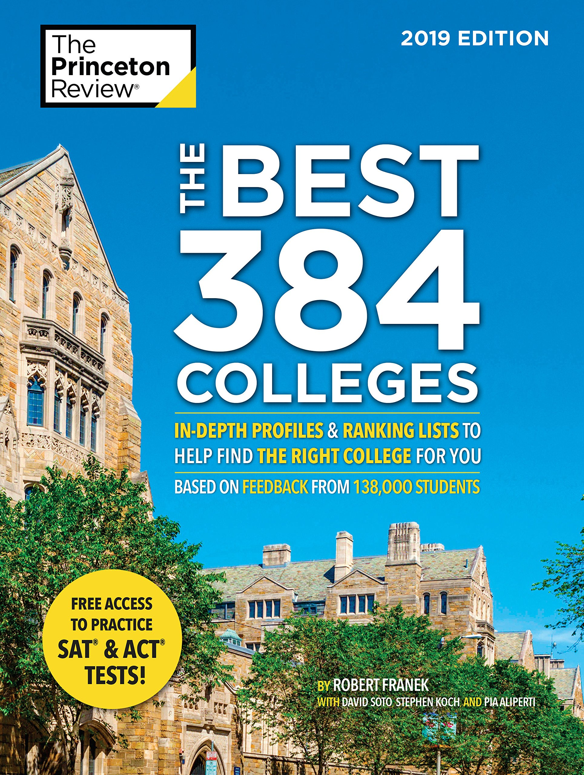 The Best 384 Colleges 2019 Edition  In Depth Profiles And Ranking Lists To Help Find The Right College For You  College Admissions Guides