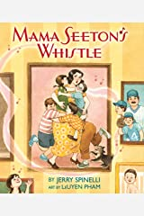 Mama Seeton's Whistle Kindle Edition