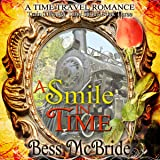 A Smile in Time: A Train Through Time Series, Book 3
