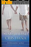 Sexualidad cristiana (Spanish Edition)