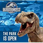 The Park is Open (Jurassic World) (Pictureback(R))