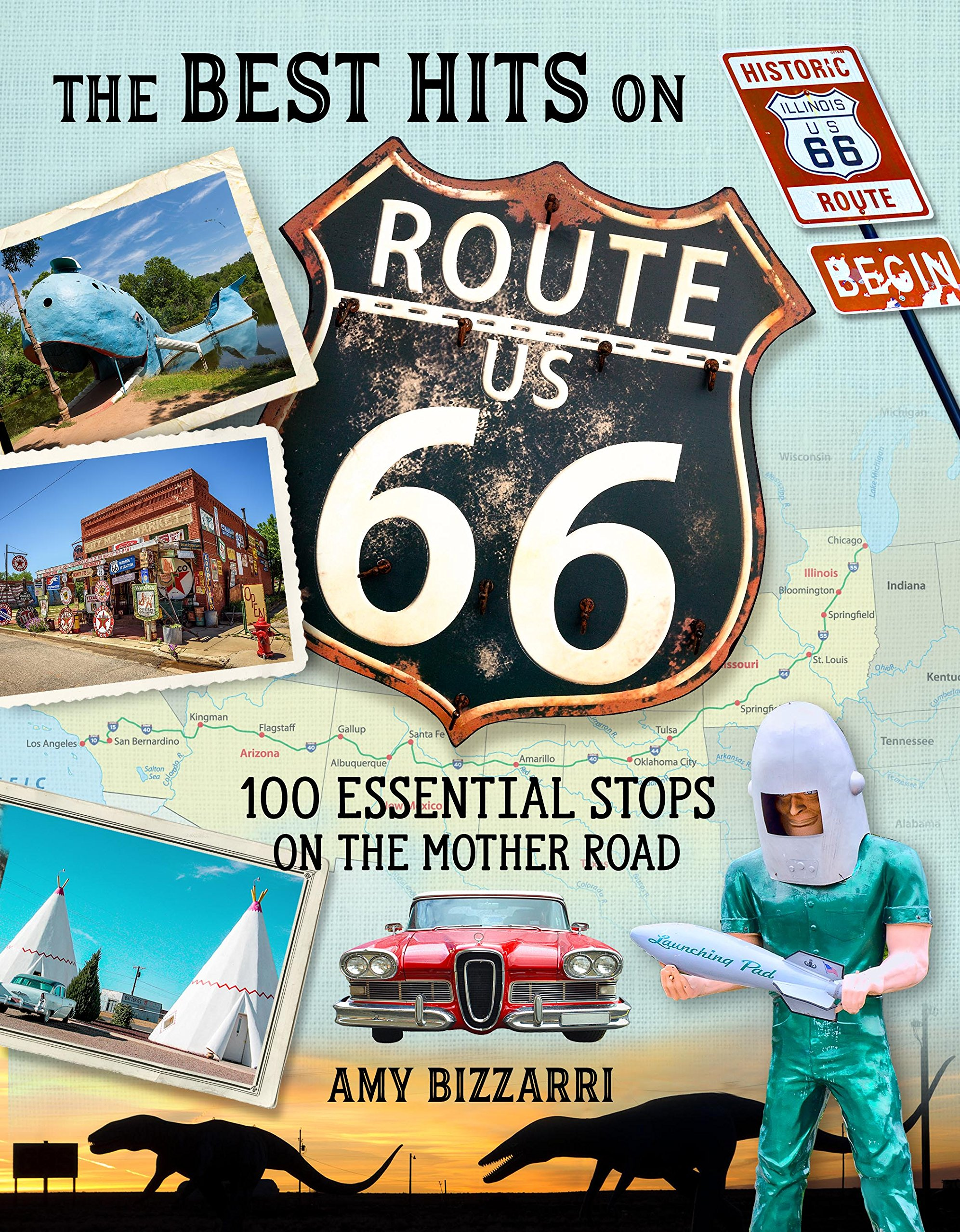 The Best Hits on Route 66: 100 Essential Stops on the Mother Road by Globe Pequot