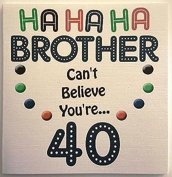 Happy Birthday Card Ha Ha Ha Brother Funny 40th Birthday