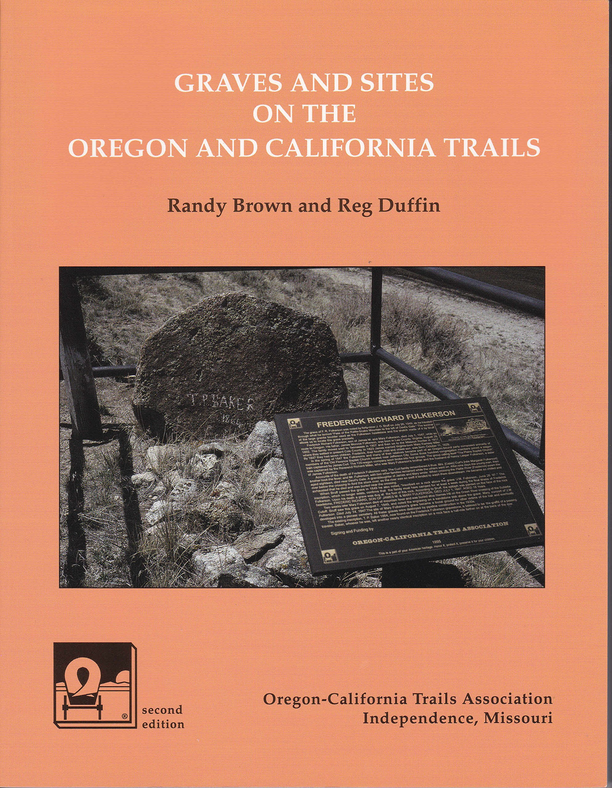 Graves And Sites On The Oregon And California Trails: Randy Brown, Reg  Duffin, Oregoncalifornia Trails Association: 9780963590190: Amazon:  Books