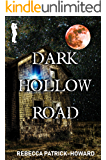 Dark Hollow Road: A Ghost Story & Paranormal Mystery (Taryn's Camera Book 3)