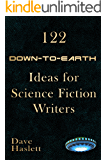 122 Down-to-Earth Ideas for Science Fiction Writers
