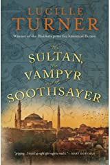 The Sultan, the Vampyr and the Soothsayer Kindle Edition