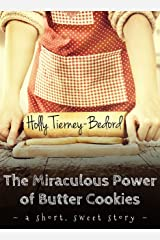 The Miraculous Power of  Butter Cookies