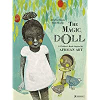 The Magic Doll: A Children's Book Inspired by African Art (Children's Books Inspired by Famous Artworks)