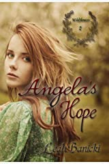 Angela's Hope: Western Romance on the Frontier Book #2 (Wildflowers) Kindle Edition