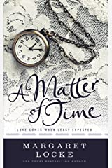 A Matter of Time: A Regency Time Travel Romance (Magic of Love Book 2) Kindle Edition
