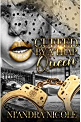 Cuffed by A Trap Queen Kindle Edition