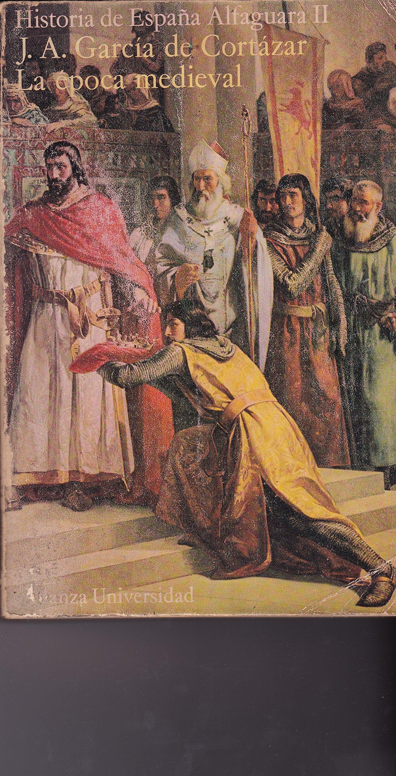 Historia de España Alfaguara II: La época medieval: Amazon.es: J.A. García de Cortázar, Historia: Libros