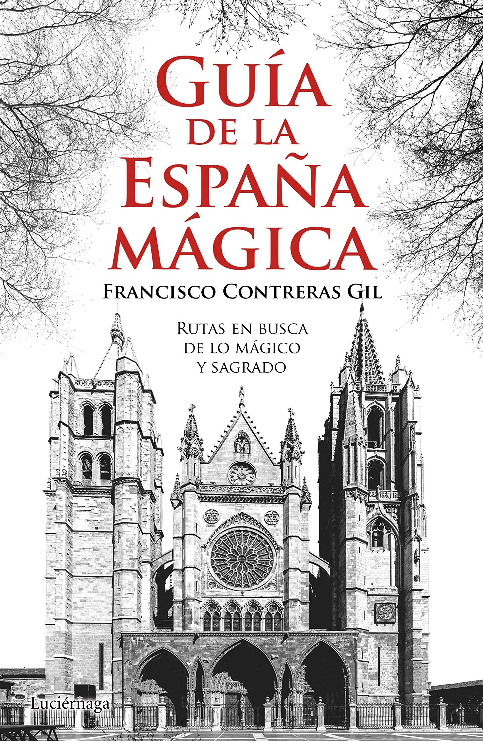 Guía de la España mágica (Guías mágicas): Amazon.es: Contreras Gil, Francisco: Libros