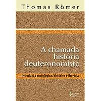 A Chamada História Deuteronomista: Introdução Sociológica, Histórica e Literária