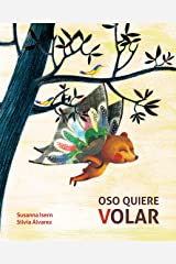 Oso quiere volar (Bear Wants to Fly) (Spanish Edition) Kindle Edition