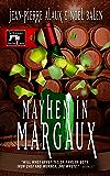 Mayhem in Margaux (The Winemaker Detective Series Book 6)
