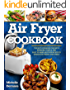 Air Fryer Cookbook: The Best Cookbook Ever with Incredibly Simple, and Easy-to-Make Air Fryer Recipes to Share with Friends and Family (Picture Cookbook, Air Fryer Recipes, & Air Fryer Cookbook)