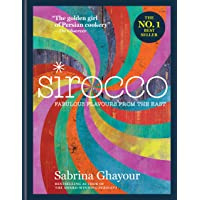Sirocco: Fabulous Flavours from the East: From the Sunday Times no.1 bestselling author of Feasts, Persiana and Bazaar…