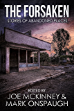 The Forsaken: Stories of Abandoned Places