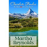 Chocolate Fondue (The Swiss Chocolate Series Book 2)