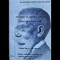 EDUCAÇÃO DE JOVENS E ADULTOS: Espaço de Inclusão Social