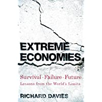 Extreme Economies: Survival, Failure, Future - Lessons from the World's Limits