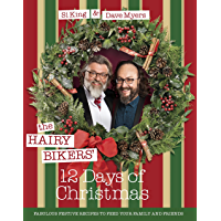 The Hairy Bikers' 12 Days of Christmas: Fabulous Festive Recipes to Feed Your Family and Friends (English Edition)
