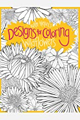 Designs for Coloring: Wild Flowers: Wildflowers Paperback